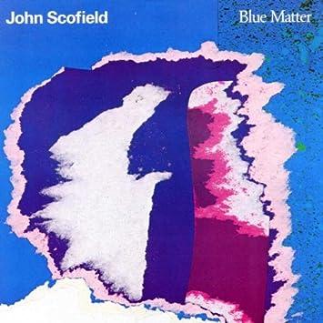 ファンクなジョンスコならこの1枚: Blue Matter / John Scofield