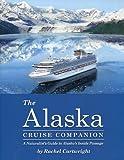 The Alaska Cruise Companion: A Naturalist's Guide to Alaska's Inside Passage offers