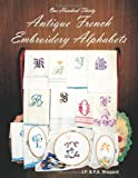 One Hundred Thirty Antique French Embroidery Alphabets, James Shepard, 1439206007