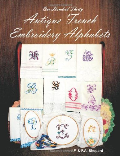 One Hundred Thirty Antique French Embroidery Alphabets ()