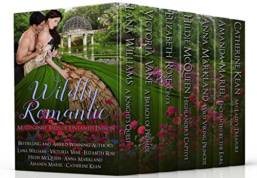 Wildly Romantic: A Multi-Genre Collection by [Williams, Lana, Vane, Victoria, Rose, Elizabeth, McQueen, Hildie, Markland, Anna, Mariel, Amanda, Kean, Catherine]