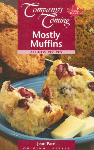 Mostly Muffins (Company's Coming) (Company's Coming) (Original Series)
