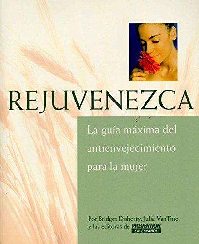 Rejuvenezca: La Guía Máxima del Antienvejecimiento para la Mujer