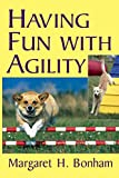 Having Fun With Agility (Howell Dog Book of Distinction (Paperback))