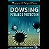 Dowsing Pitfalls & Protection (The Practical Pendulum Series Book 3)