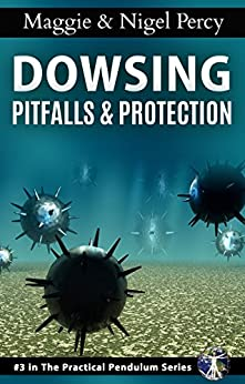 Dowsing Pitfalls & Protection (The Practical Pendulum Series Book 3) by [Percy, Maggie, Percy, Nigel]