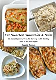 Eat Smarter! Smoothies and Sides