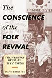 The Folk Revival First Hand : The Writings of Music Journalist Israel Young, Barretta, Scott, 0810883082