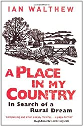 A Place In My Country: In Search Of A Rural Dream by Walthew, Ian (2008) Paperback
