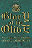 Glory of the Olive, Susan Claire Potts, 0595223222