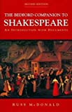 img - for The Bedford Companion to Shakespeare: An Introduction with Documents by Russ McDonald (2001-02-20) book / textbook / text book