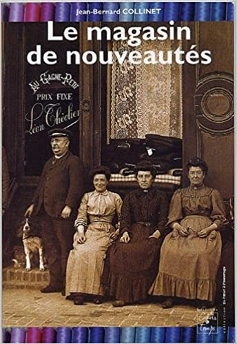 Amazon Fr Le Magasin De Nouveautes Jean Bernard Collinet