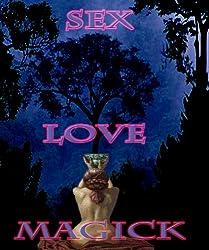 Sex, Love, Magick