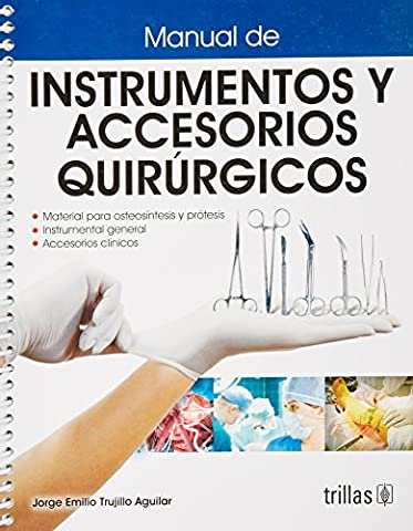 Manual De Instrumentos Y Accesorios Quirurgicos/ Manual of Instruments and Surgical Accessories (Spanish (Instruments Quirurgicos)