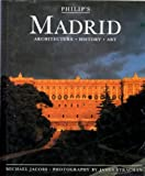 img - for Philip's Madrid: Architecture, History, Art (Philip's City Guides) book / textbook / text book