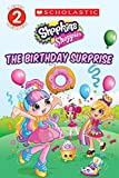 img - for The Birthday Surprise (Shopkins: Shoppies: Level 2 Reader) book / textbook / text book