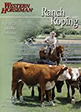 Ranch Roping with Buck Brannaman, A. J. Mangum, 0911647546