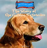 The Story of the Golden Retriever, Heather Feldman, 0823955141