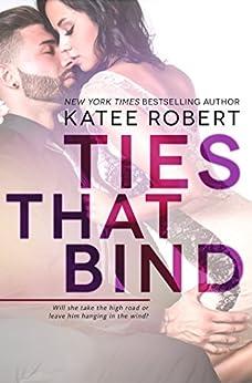 Ties That Bind (Hot in Hollywood Book 1) by [Robert, Katee]
