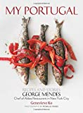 My Portugal: Recipes and Stories: Recipes and Stories