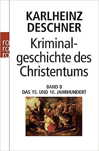 Kriminalgeschichte des Christentums Das