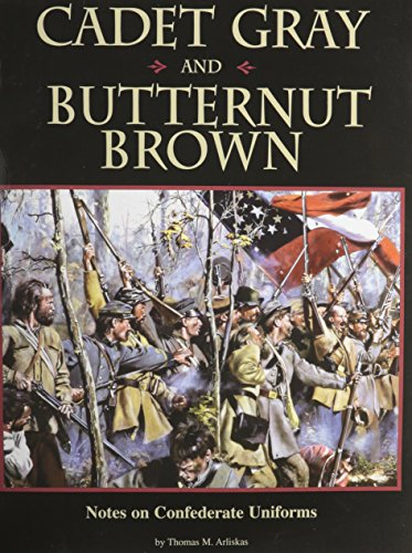 Cadet Gray and Butternut Brown: Notes on Confederate Uniforms