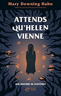 Attends qu'Helen vienne : une histoire de fantômes, Hahn, Mary Downing