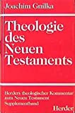 img - for Theologie des Neuen Testaments (Herders theologischer Kommentar zum Neuen Testament. Supplementband) book / textbook / text book