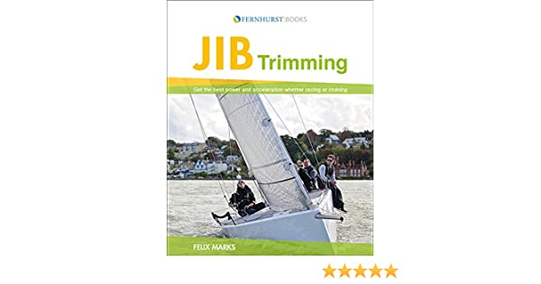 Amazon jib trimming get the best performance and acceleration amazon jib trimming get the best performance and acceleration whether racing or cruising ebook felix marks neil hinds kindle store fandeluxe Images