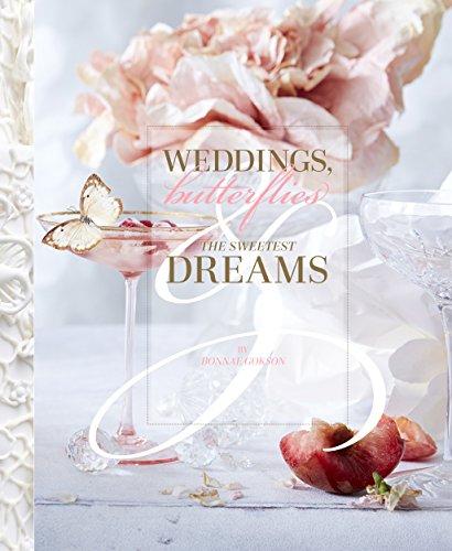 Weddings, Butterflies & The Sweetest Dreams by Bonnae Gokson