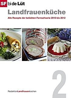 SF Bi De Lüt   Landfrauenküche (Band 2): Alle Rezepte Der Beliebten  Fernsehserie