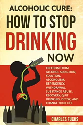 alcoholic cure stop drinking now freedom from alcohol addiction