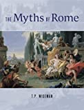 The Myths Of Rome