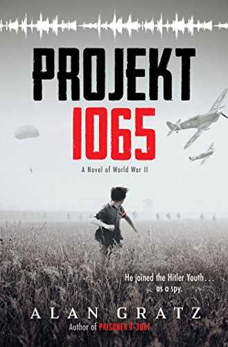 Projekt 1065: A Novel of World War II by [Gratz, Alan]