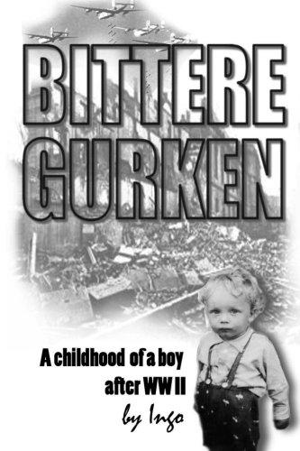 Bittere Gurken: A Boy's Childhood after the War