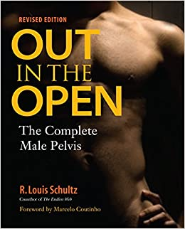 Out in the open revised edition the complete male pelvis r louis out in the open revised edition the complete male pelvis r louis schultz phd marcelo coutinho 9781583944363 amazon books fandeluxe Choice Image