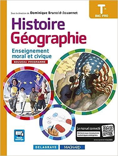 Lire un Histoire Géographie Enseignement moral et civique (EMC) Tle Bac Pro (édition 2016) - Manuel élève pdf epub