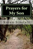 Prayers for My Son, Karen Sinclair, 1497487978