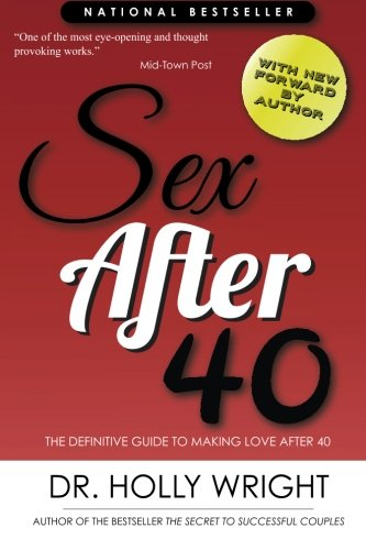 Sex After 40: The Definitive Guide to Making Love After 40