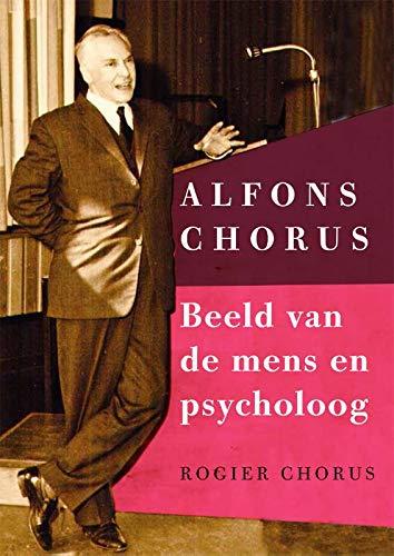 Alfons Chorus: Beeld van de mens en psycholoog (Dutch Edition)