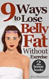 9 Ways To Loose Belly Fat Without Exercise (Weight Loss, Abs, Cardio, Diet Plan)