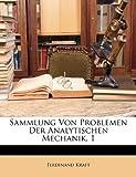 Sammlung Von Problemen Der Analytischen Mechanik ..., Ferdinand Kraft, 1147352135