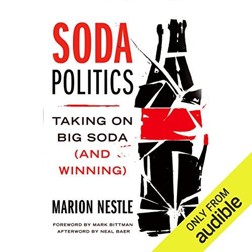 Soda Politics: Taking on Big Soda (and Winning) by Audible Studios