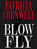 Blow Fly: Scarpetta (Book 12) (The Scarpetta Series)