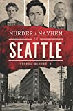 img - for Murder & Mayhem in Seattle book / textbook / text book