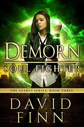 Demorn: Soul Fighter (The Asanti Series Book 3) by [Finn, David]