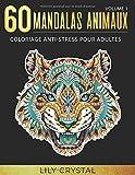 60 Mandalas Animaux (Volume 1) Coloriage Anti-Stress pour Adultes: 60 Mandalas à colorier