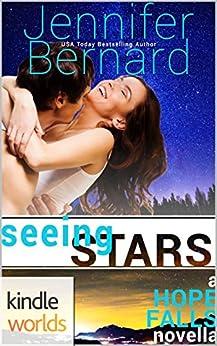 Hope Falls: Seeing Stars (Kindle Worlds Novella) by [Bernard, Jennifer]