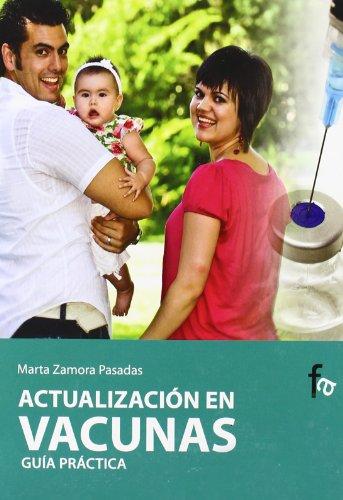 Actualizacion en vacunas. Guia practica para personal sanitario (Spanish Edition)