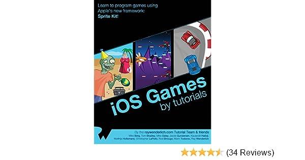 iOS Games by Tutorials: Ray Wenderlich, Mike Berg, Tom
